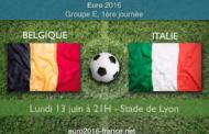 Cotes et pronostic de Belgique-Italie, première journée du groupe E de l'Euro 2016 le 13 juin 21H à Lyon