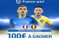 Concours de prono gratuit avec France Pari : Quel sera le score exact de France/Roumanie? 100€ à gagner