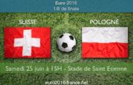 Pronostic pour le match Suisse-Pologne, huitième de finale de l'Euro 2016 - le 25 juin à 15h à Saint-Etienne